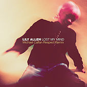 Lost My Mind (Michael Calfan Respect Remix) by Lily Allen