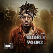 Rudely Yourz by Chris James