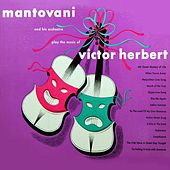Mantovani And His Orchestra Play The Music Of Victor Herbert von Mantovani & His Orchestra