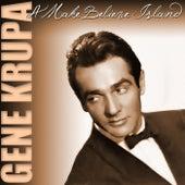 A Make Believe Island de Gene Krupa