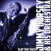 Slap That Bass de Jimmy Dorsey