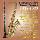 Those Dance Band Years 1938-39 von Various Artists