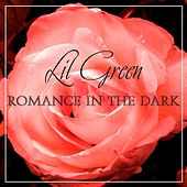 Romance In The Dark by Lil Green