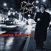Where Do We Go by Blue Blot
