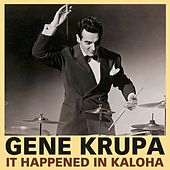 It Happened In Kaloha de Gene Krupa