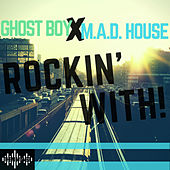 ROCKIN' WITH!' by Ghost Boy