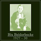 Bix Beiderbecke 1927 - 30 de Bix Beiderbecke