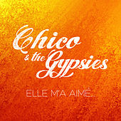 Elle m'a aimé de Chico and the Gypsies