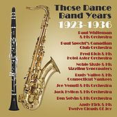 Those Dance Band Years 1923 - 1936 by Various Artists
