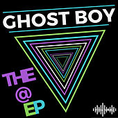 THE @ EP by Ghost Boy