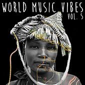 World Music Vibes, Vol. 5 by Various Artists
