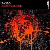 Don't Believe by Tasso