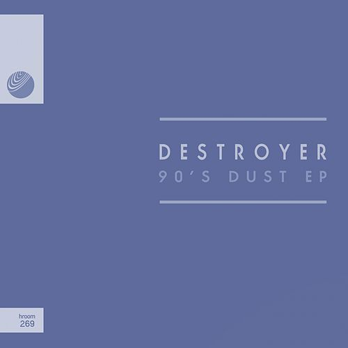 90's Dust - Single de Destroyer (Techno)