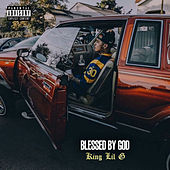 Blessed By God by King Lil G