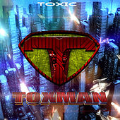 Toxman by Toxic