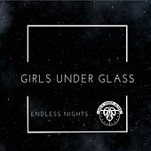 Endless Nights by Girls Under Glass