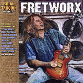 Fretworx (Remastered) by Brian Tarquin