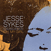 Oh, My Girl de Jesse Sykes & The Sweet Hereafter