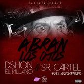 Abran Los Ojos (feat. Sr Cartel) de D'Shon El Villano