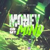 Money On My Mind (feat. Dirty Sound & Mr Prince) de D'Shon El Villano