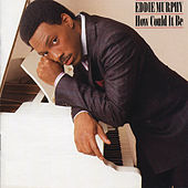 How Could It Be by Eddie Murphy