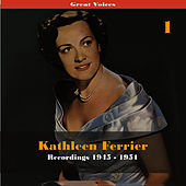 Great Singers -  Kathleen Ferrier, Volume 1, Recordings 1945 - 1951 de Kathleen Ferrier