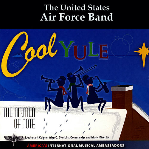 Cool Yule by U.S. Air Force Airmen Of Note