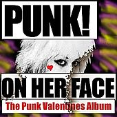 Punk On Her Face: The Punk Valentines Album by Various Artists