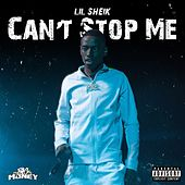 Can't Stop Me by Lil Sheik