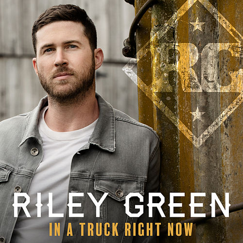In A Truck Right Now by Riley Green