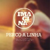 Perco a linha (Acústico) by Imaginasamba