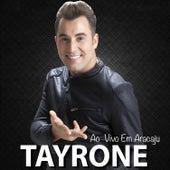 Ao Vivo Em Aracaju by Tayrone Cigano