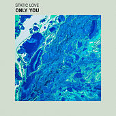 Only You by Static Love