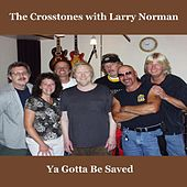 Ya Gotta Be Saved (feat. Larry Norman) by The Crosstones