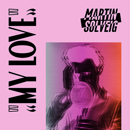 My Love by Martin Solveig