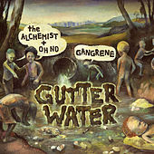 Gutter Water by Gangrene
