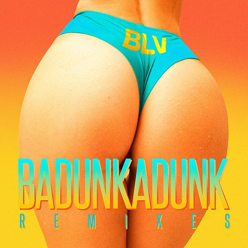 Badunkadunk (EP Remixes) by Blv
