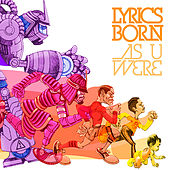 As U Were de Lyrics Born