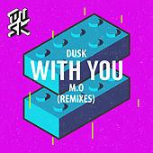 With You (Remixes) by D.U.S.K