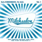 Milchsalon Vol. 1 - Gute KINDERMUSIK. Für ALLE. von Various Artists