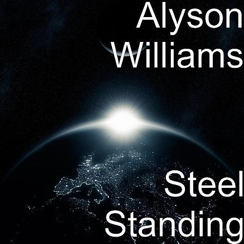 Steel Standing by Alyson Williams