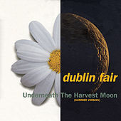 Underneath The Harvest Moon (Summer Version) by Dublin Fair
