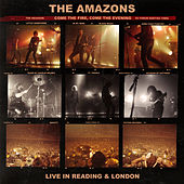 Come The Fire, Come The Evening (Live) di The Amazons