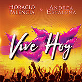 Vive Hoy de Horacio Palencia