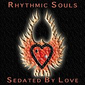 Sedated By Love by Rhythmic Souls