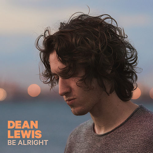 Be Alright van Dean Lewis