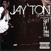 Got It By Tha Ton von Jay'ton