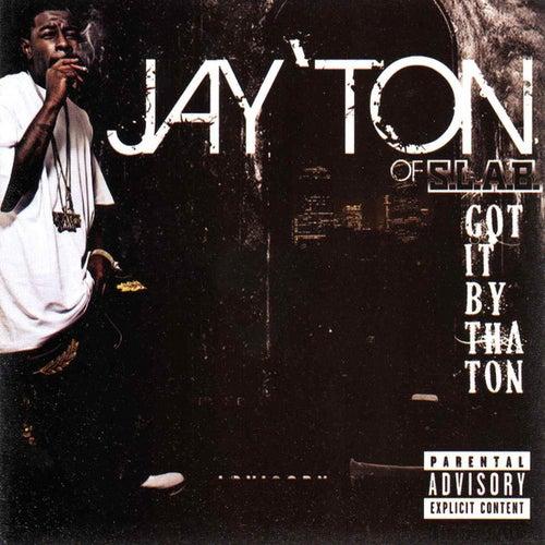 Got It By Tha Ton by Jay'ton