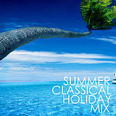 Summer Classical Holiday Mix von Various Artists