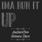 Ima Run It Up by IamJasonDean